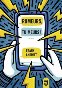 Frank Andriat - Rumeurs, tu meurs !.