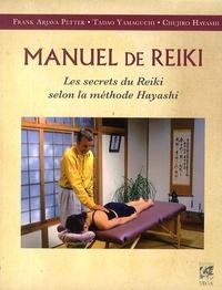 Frank Arjava Petter et Tadao Yamaguchi - Manuel de Reiki - Les secrets du Reiki selon la méthode Hayashi.