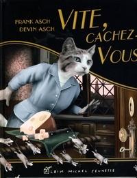 Frank Asch et Devin Asch - Vite, cachez-vous !.