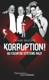 Frank Bajohr - Korruption ! - Au coeur du système nazi.