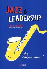 Frank Barrett - Jazz & leadership - Osez l'improvisation !.