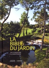 Frank Berckmans et Gregory Mees - La bible du jardin.