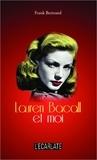 Frank Bertrand - Lauren Bacall et moi.