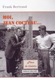 Frank Bertrand - Moi, Jean Cocteau.