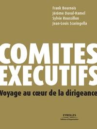 Frank Bournois et Jérôme Duval-Hamel - Comités exécutifs - Voyage au coeur de la dirigeance.