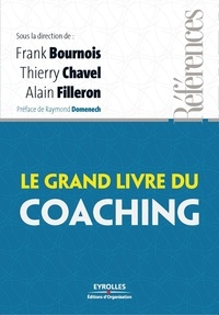 Frank Bournois et Thierry Chavel - Le grand livre du coaching.