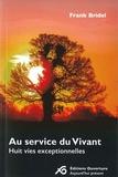 Frank Bridel - Au service du vivant - Huit vies exceptionnelles.
