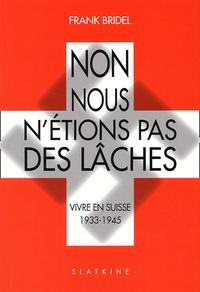 Accentsonline.fr Non, nous n'étions pas des lâches. - Vivre en Suisse 1933-1945 Image