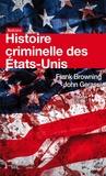 Frank Browning et John Gerassi - Histoire criminelle des Etats-Unis.