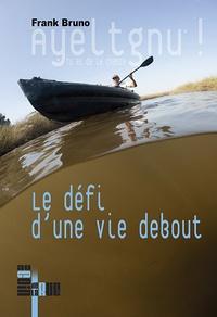 Frank Bruno - Ayeltgnu ! - Le défi d'une vie debout.