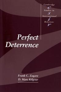 Frank C. Zagare et D. Marc Kilgour - Perfect Deterrence.
