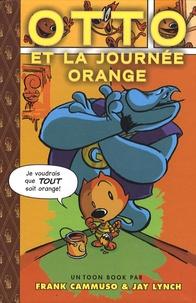 Frank Cammuso et Jay Lynch - Otto et la journée orange - Edition anglais-français.