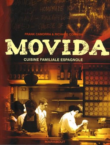 Frank Camorra et Richard Cornish - Movida - Cuisine familiale espagnole.