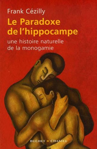 Frank Cézilly - Le Paradoxe de l'hippocampe - Une histoire naturelle de la monogamie.
