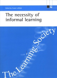 Frank Coffield - The necessity of informal learning.