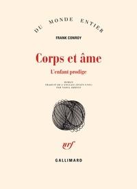 Frank Conroy - Corps et âme - L'enfant prodige.