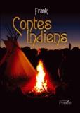 Frank - Contes indiens - Légendes des indiens d'Amérique du Nord, revisitées, La Légende de Glooskap suivi de La Légende de Coyote.