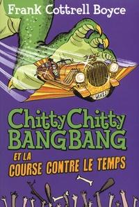 Frank Cottrell Boyce et Joe Berger - Chitty Chitty Bang Bang et la course contre le temps.