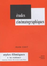 Frank Curot - Styles filmiques - Volume 2, Les réalismes, Cassavetes, Forman, Kiarostami, Loach, Pialat.