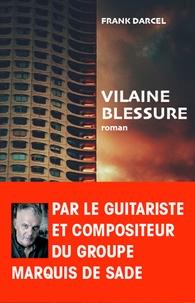 Frank Darcel - Vilaine blessure.