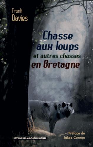 Frank Davies - Chasse aux loups et autres chasses en Bretagne.
