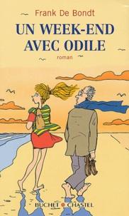 Frank De Bondt - Un week-end avec Odile.
