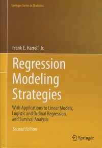 Frank-E Harrell - Regression Modeling Strategies - With Applications to Linear Models, Logistic and Ordinal Regression, and Survival Analysis.