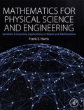 Frank E. Harris - Mathematics for Physical Science and Engineering.