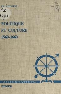 Frank edmund Sutcliffe - Politique et culture - 1560-1660.