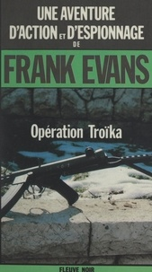 Frank Evans - Opération Troïka.