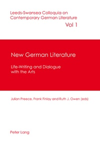 Frank Finlay et Julian Preece - New German Literature - Life-Writing and Dialogue with the Arts.