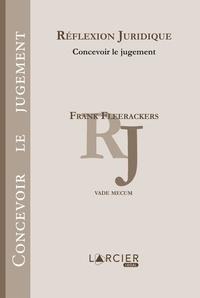 Frank Fleerackers - Réflexion juridique - Concevoir le jugement.