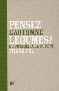 Pensez légumes! Lautomne - Du potager à la cuisine.pdf