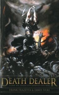 Frank Frazetta et James Silke - Death Dealer Tome 3 : Dans les griffes du mal.