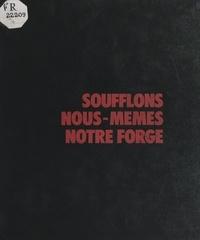Frank Georgi et Pierre Autexier - Soufflons nous-mêmes notre forge - Une histoire de la Fédération de la métallurgie, CFTC-CFDT, 1920-1974.