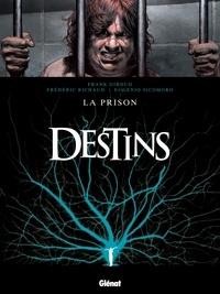 Frank Giroud et Frédéric Richaud - Destins Tome 12 : La prison.