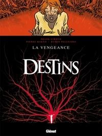 Frank Giroud et  Makyo - Destins Tome 13 : La vengeance.