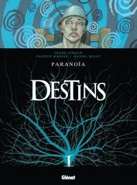 Frank Giroud et Valérie Mangin - Destins Tome 4 : Paranoïa.