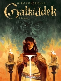 Frank Giroud et Paolo Grella - Galkiddek Tome 2 : Le mage.
