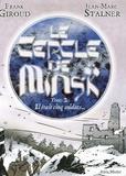 Frank Giroud et Jean-Marc Stalner - Le Cercle de Minsk Tome 2 : Il était cinq soldats....