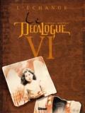 Frank Giroud et Alain Mounier - Le Décalogue Tome 6 : L'échange.