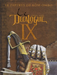 Frank Giroud et Michel Fauré - Le Décalogue Tome 9 : Le papyrus de Kôm-Ombo.