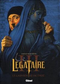 Frank Giroud et Joseph Béhé - Le Légataire Tome 3 : Le Labyrinthe de Thot.