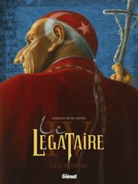 Frank Giroud et Joseph Béhé - Le Légataire Tome 4 : Le cardinal.