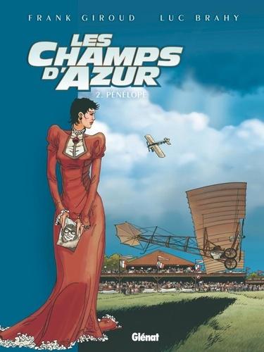 Frank Giroud et Luc Brahy - Les champs d'azur Tome 2 : Pénélope.