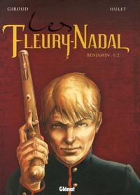 Frank Giroud et Daniel Hulet - Les Fleury-Nadal Tome 2 : Benjamin - Tome 1.