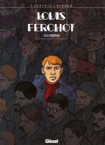 Louis Ferchot Tome 8 Le déserteur
