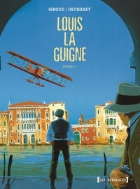 Frank Giroud et Jean-Paul Dethorey - Louis la Guigne  : Episode 1 - Tomes 1 à 5.