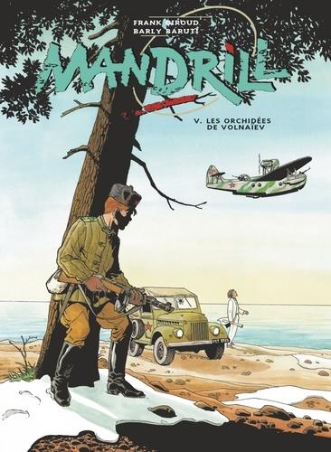 Frank Giroud et Barly Baruti - Mandrill - Tome 05 - Les Orchidées de Volnaïev.