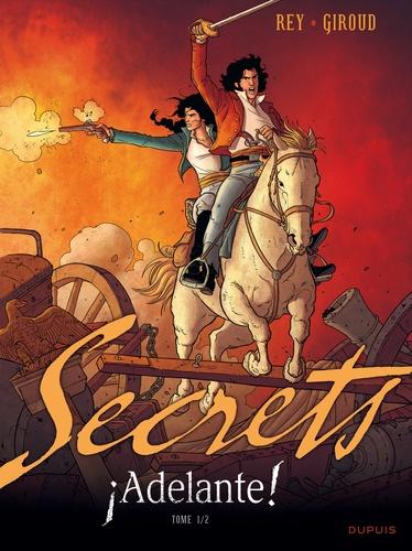 Secrets  Adelante !. Tome 1